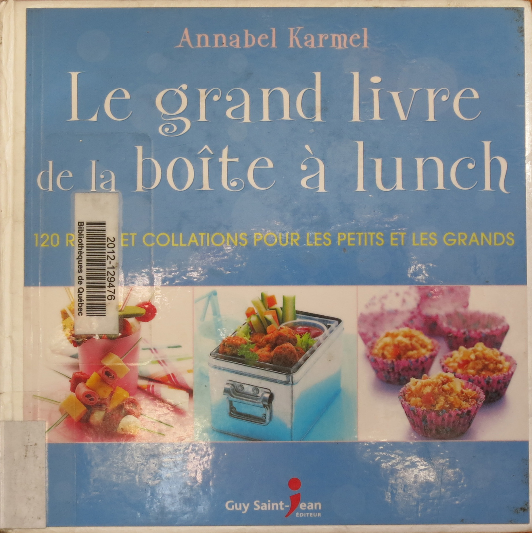 Le grand livre de la boîte à lunch, d'Annabel Karmel